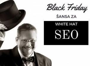 Zašto je Black Friday divan dan za sve koji su radili Black Hat SEO